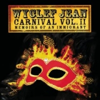 Wyclef Jean «Carnival Vol. II: Memoirs Of An Immigrant»